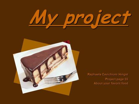 My project Raphaela Cavichioni Hingst Project page 55 About your favorit food.