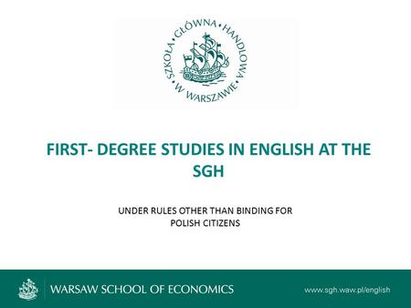 FIRST- DEGREE STUDIES IN ENGLISH AT THE SGH UNDER RULES OTHER THAN BINDING FOR POLISH CITIZENS.