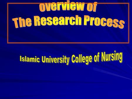 Introduction The steps of the research process are systematic and orderly and relate to both nursing theory and nursing practice. The steps of the research.