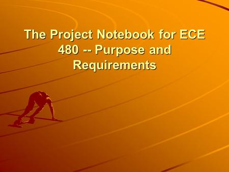 The Project Notebook for ECE 480 -- Purpose and Requirements.