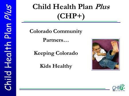 Child Health Plan Plus (CHP+)