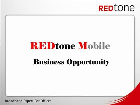REDtone Mobile Business Opportunity. REDtone Mobile is a new mobile service provider. Through collaboration, it rides on Celcom's network infrastructure.