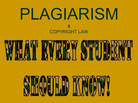 PLAGIARISM & COPYRIGHT LAW Where do we always see this… …and how do we usually respond to it?
