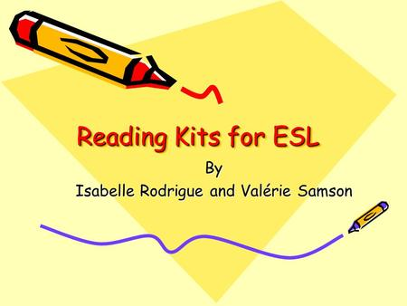 Reading Kits for ESL By Isabelle Rodrigue and Valérie Samson.