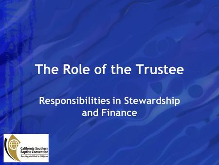 The Role of the Trustee Responsibilities in Stewardship and Finance.
