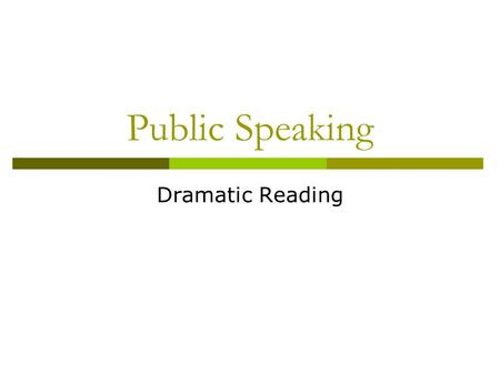 "Public Speaking Dramatic Reading. Aim: How can we understand the importance of understanding what we read?  Do Now: ""First learn the meaning of what."