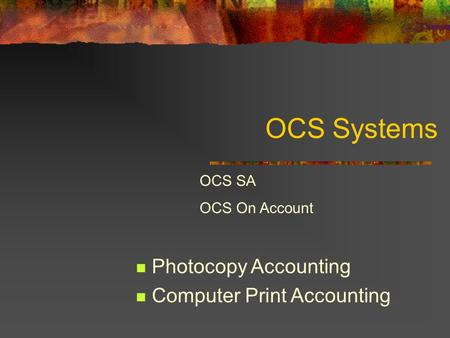 OCS Systems Photocopy Accounting Computer Print Accounting OCS SA OCS On Account.
