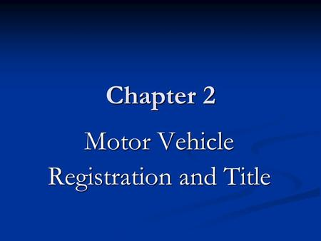 Chapter 2 Motor Vehicle Registration and Title. Louisiana law… requires that motor vehicles be titled and registered. You can apply for the title, registration.