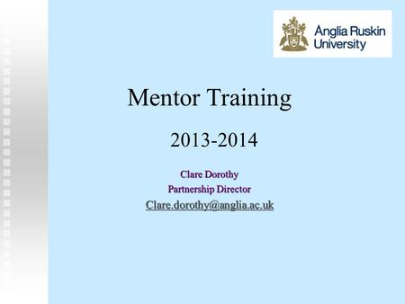 Mentor Training Clare Dorothy Partnership Director 2013-2014.