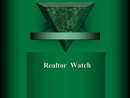 Realtor Watch. Training Objectives Topics:  Introduction to safety.  Initial client meeting.  Showing at night.  Model homes.