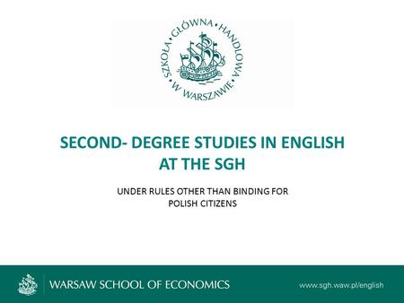 SECOND- DEGREE STUDIES IN ENGLISH AT THE SGH UNDER RULES OTHER THAN BINDING FOR POLISH CITIZENS.