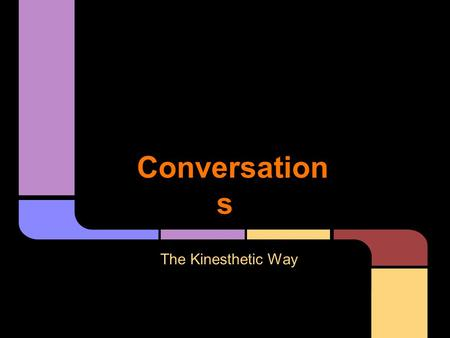 Conversation s The Kinesthetic Way. ★ Review Entrance Slips (Think-Pair-Share) ★ Trust Circle ★ Summary of the Article, Important Concepts ★ Community.