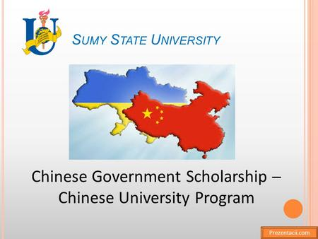 S UMY S TATE U NIVERSITY Chinese Government Scholarship ─ Chinese University Program Prezentacii.com.