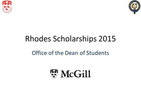 Rhodes Scholarships 2015 Office of the Dean of Students.