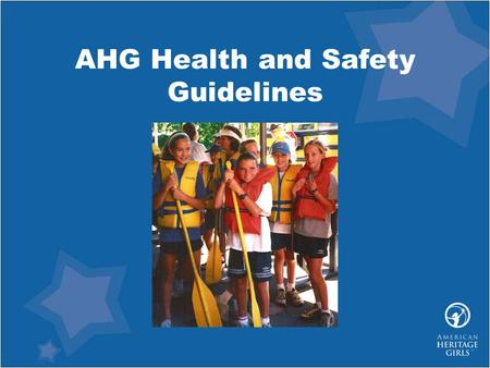 AHG Health and Safety Guidelines. Health & Safety Standards Qualified Leaders/Volunteers as health and safety role models Planning Communication Safe.