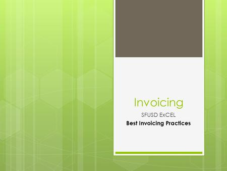 Invoicing SFUSD ExCEL Best Invoicing Practices.  Expenses must supplement and not SUPPLANT expenses. Items purchased must be utilized entirely for ExCEL.