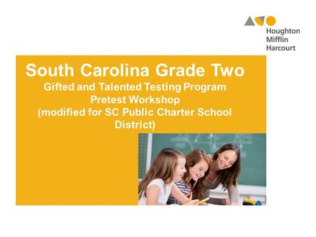 South Carolina Grade Two Gifted and Talented Testing Program Pretest Workshop (modified for SC Public Charter School District)