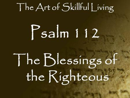 The Art of Skillful Living The Blessings of the Righteous