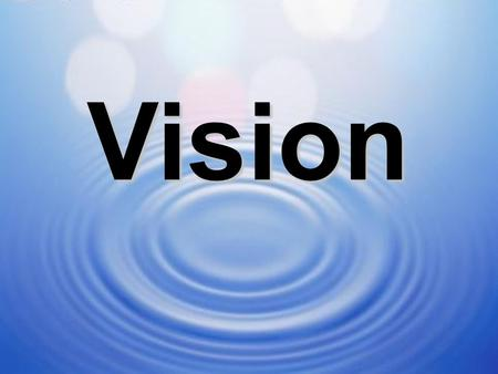 1 Vision. 2 GeneralSpecific 3 'The art or faculty of seeing.' 'Foresight, an appreciation of what the future may hold.' 'Vision is a picture of the future.
