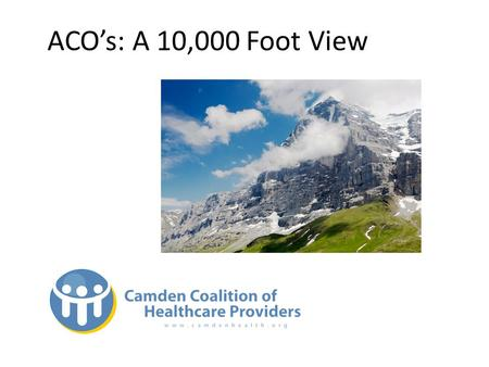 ACO's: A 10,000 Foot View. A Key Driver of Reform: Long-term Federal Debt.