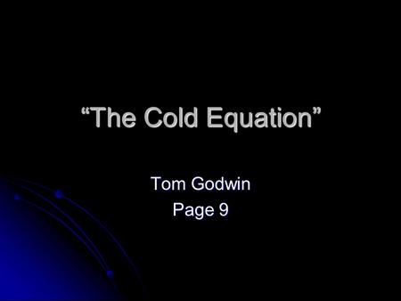 the cold equations essay Given above, led by a discussion of the classic story from which the essay's title   godwin's well-known short story 'the cold equations' (1954) is a stark.