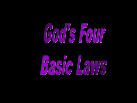 God's Four Basic Laws.