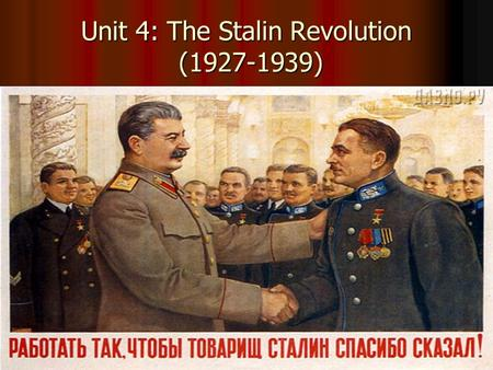 "Unit 4: The Stalin Revolution (1927-1939). Introduction: Rapid Industrialization and Collectivization of Agriculture ""One feature of the history of old."
