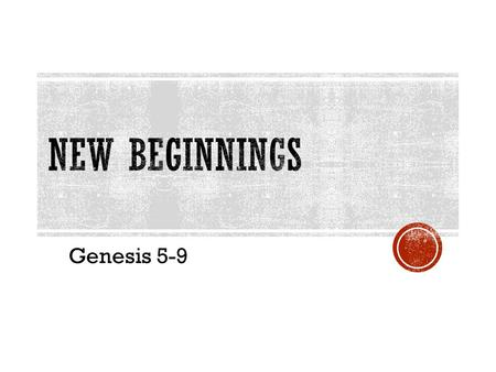 Genesis 5-9.  5 This is the written account of Adam's family line. When God created mankind, he made them in the likeness of God. 2 He created them.