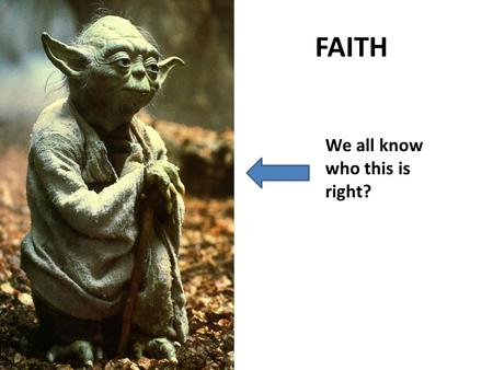 "FAITH We all know who this is right?. Star Wars Episode V Yoda and Luke: ""Is the dark side stronger?"" ""No, no. Quicker, easier, more seductive…. A Jedi."