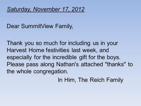 Saturday, November 17, 2012 Dear SummitView Family, Thank you so much for including us in your Harvest Home festivities last week, and especially for the.