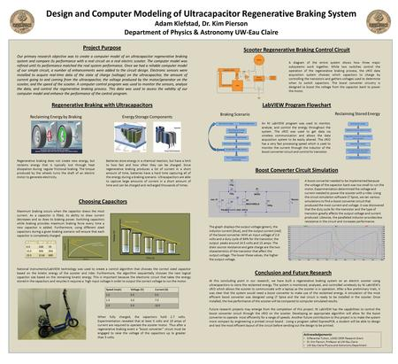 Design and Computer Modeling of Ultracapacitor Regenerative Braking System Adam Klefstad, Dr. Kim Pierson Department of Physics & Astronomy UW-Eau Claire.