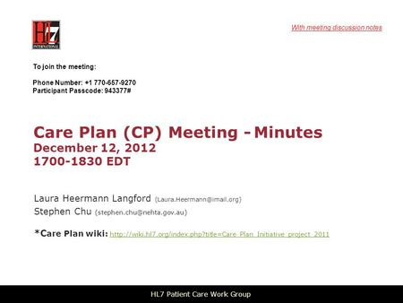 Care Plan (CP) Meeting - Minutes December 12, 2012 1700-1830 EDT Laura Heermann Langford Stephen Chu