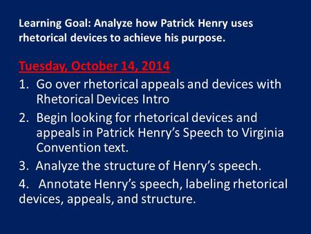 patrick henry rhetorical analyisis Rhetorical analysis patrick henry's speech at the virginia convention, march 23, 1775 thinking about the big picture consider the.