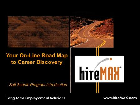 Your On-Line Road Map to Career Discovery Self Search Program Introduction.
