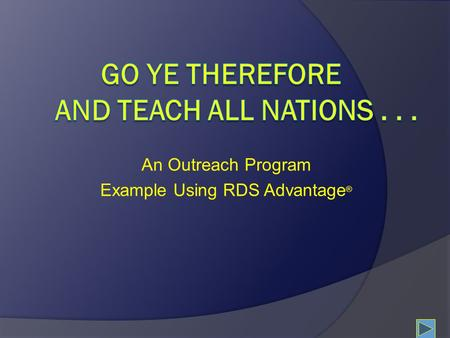An Outreach Program Example Using RDS Advantage ®.
