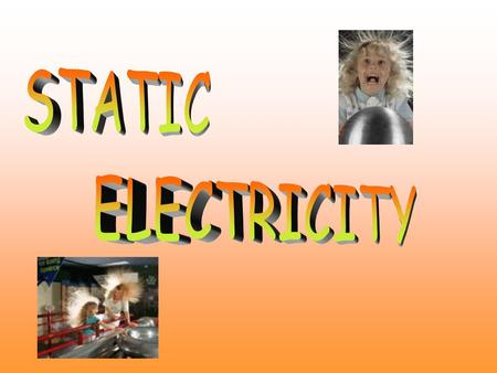 Static Electricity Static electricity is an electric charge built up on persons or objects through friction. It is most familiar as an occasional annoyance.