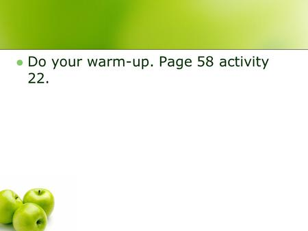 Do your warm-up. Page 58 activity 22.. Me gusta/Me gustan Describing what you like…