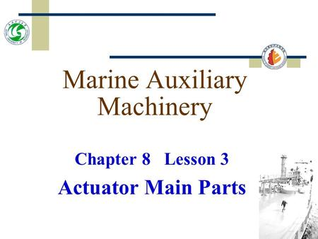 Marine Auxiliary Machinery Chapter 8 Lesson 3 Actuator Main Parts.