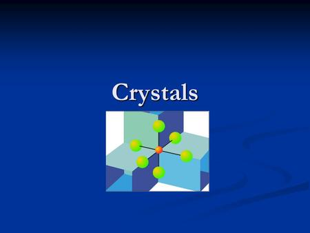 Crystals. Crystal Structures Atoms (and later ions) will be viewed as hard spheres. In the case of pure metals, the packing pattern often provides the.