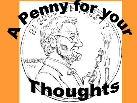 A Penny for your Thoughts.