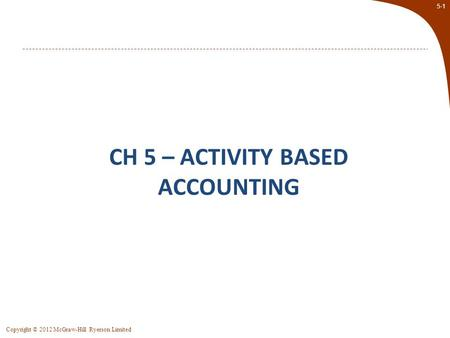 Ch 5 – Activity based accounting
