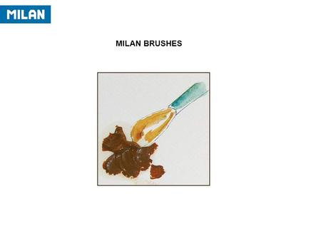 MILAN BRUSHES. Our paint brushes can be distinguished from others through the type of hair used and the fact that they are handmade. In recent years we.