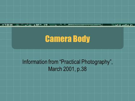 "Camera Body Information from ""Practical Photography"", March 2001, p.38."