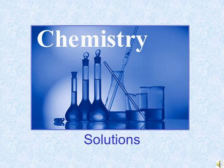 Solutions Definitions Solution -Solution - homogeneous mixture Solvent Solvent - present in greater amount Solute Solute - substance being dissolved.