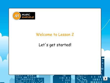 "Welcome to Lesson 2 Let's get started!. Here's what we'll do today... warm up in the Mind Gym go over lesson 1 perform "" Feeling Down, Feeling Blue """