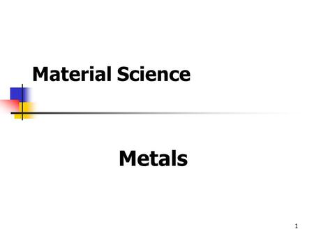 Material Science Metals.