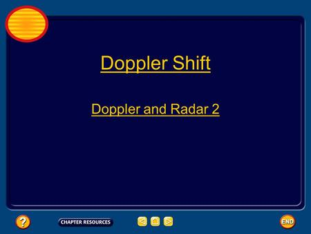 Doppler Shift Doppler and Radar 2 What is music? Music and noise are caused by vibrations  with some important differences. Noise has random patterns.