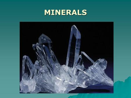 MINERALS. BIG Idea:  Minerals are an integral part of daily life. –What exactly does 'integral' mean?