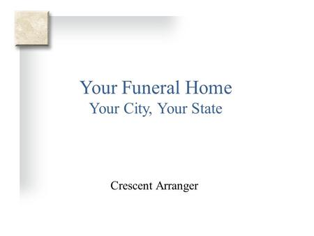 Your Funeral Home Your City, Your State Crescent Arranger.