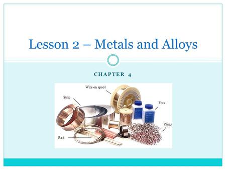 Lesson 2 – Metals and Alloys